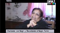 Nota imperdible la cual accedimos con nuestra amiga NEGRI  recordando al NEGRO FERRER. Agradecemos...